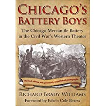 Chicago's Battery Boys: The Chicago Mercantile Battery in the Civil War's Western Theater (English Edition)