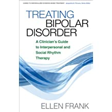 Treating Bipolar Disorder: A Clinician's Guide to Interpersonal and Social Rhythm Therapy (Guides to Individualized Evidence-Based Treatment) (English Edition)