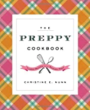 The Preppy Cookbook: Classic Recipes for the Modern Prep (English Edition)