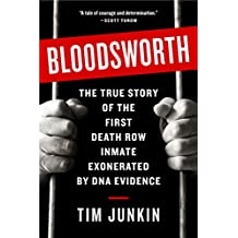 Bloodsworth: The True Story of the First Death Row Inmate Exonerated by DNA Evidence (English Edition)