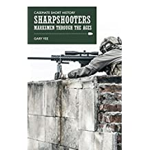 Sharpshooters: Marksmen through the Ages (Casemate Short History) (English Edition)
