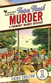"""Farm Fresh Murder (A Farmers' Market Mystery Book 1) (English Edition)"",作者:[Shelton, Paige]"