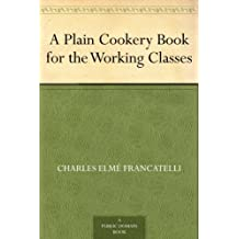 A Plain Cookery Book for the Working Classes (English Edition)