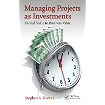 Managing Projects as Investments: Earned Value to Business Value (Systems Innovation Book Series) (English Edition)