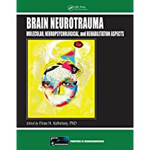 Brain Neurotrauma: Molecular, Neuropsychological, and Rehabilitation Aspects (Frontiers in Neuroengineering Series Book 6) (English Edition)