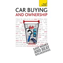 Car Buying and Ownership: A comprehensive guide to car ownership, from dealerships and safety checks to warranties and breakdowns (Teach Yourself) (English Edition)