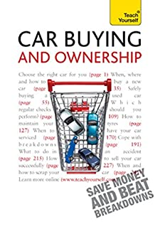 """""""Car Buying and Ownership: A comprehensive guide to car ownership, from dealerships and safety checks to warranties and breakdowns (Teach Yourself) (English Edition)"""",作者:[Henderson, John]"""