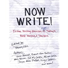 Now Write!: Fiction Writing Exercises from Today's Best Writers and Teachers (Now Write! Series) (English Edition)