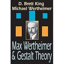 Max Wertheimer and Gestalt Theory (English Edition)