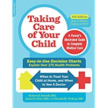 Taking Care of Your Child, Ninth Edition: A Parent's Illustrated Guide to Complete Medical Care (English Edition)