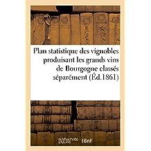 Plan Statistique Des Vignobles Produisant Les Grands Vins de Bourgogne Class�s S�par�ment