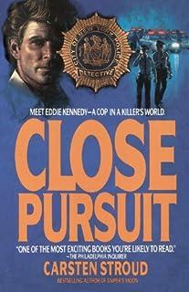Close Pursuit: Meet Eddie Kennedy--A Cop in a Killer's World (English Edition)