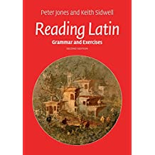 Reading Latin: Grammar and Exercises (English Edition)