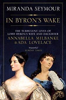 """In Byron's Wake (English Edition)"",作者:[Seymour, Miranda]"