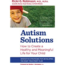 Autism Solutions: How to Create a Healthy and Meaningful Life for Your Child (English Edition)