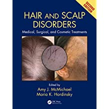 Hair and Scalp Disorders: Medical, Surgical, and Cosmetic Treatments, Second Edition (English Edition)