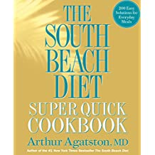 The South Beach Diet Super Quick Cookbook: 200 Easy Solutions for Everyday Meals (English Edition)