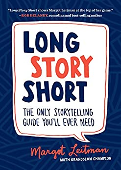 """""""Long Story Short: The Only Storytelling Guide You'll Ever Need (English Edition)"""",作者:[Leitman, Margot]"""