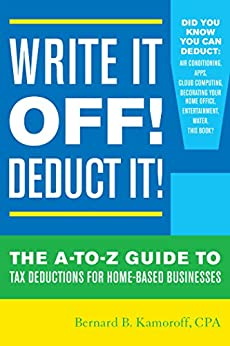 """""""Write It Off! Deduct It!: The A-to-Z Guide to Tax Deductions for Home-Based Businesses (English Edition)"""",作者:[Bernard B. Kamoroff]"""