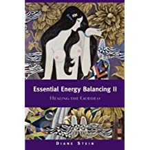 Essential Energy Balancing II: Healing the Goddess (English Edition)