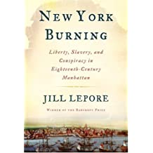 New York Burning: Liberty, Slavery, and Conspiracy in Eighteenth-Century Manhattan (English Edition)