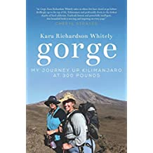 Gorge: My Journey Up Kilimanjaro at 300 Pounds (English Edition)