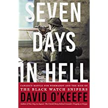 Seven Days in Hell: Canada's Battle for Normandy and the Rise of the Black Watch Snipers (English Edition)