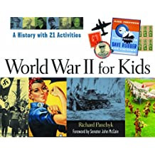 World War II for Kids: A History with 21 Activities (For Kids series) (English Edition)