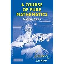 A Course of Pure Mathematics (Cambridge Mathematical Library) (English Edition)