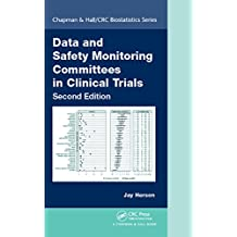 Data and Safety Monitoring Committees in Clinical Trials (Chapman & Hall/CRC Biostatistics Series Book 30) (English Edition)