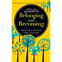 Belonging and Becoming: Creating a Thriving Family (English Edition)