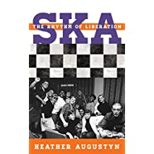 Ska: The Rhythm of Liberation (Tempo: A Rowman & Littlefield Music Series on Rock, Pop, and Culture) (English Edition)