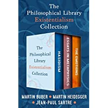 The Philosophical Library Existentialism Collection: Hasidism, Essays in  Metaphysics, and The Emotions (English Edition)