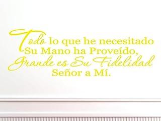 Vinyl Say s.0005.Todo-M.Yellow -66x21 西班牙语墙贴 Todo lo Que he Necesitado Su Mano ha Proveido, 167.64 x 53.34 厘米,哑光黄色