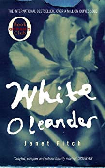 """""""White Oleander (English Edition)"""",作者:[Janet Fitch]"""