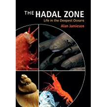 The Hadal Zone: Life in the Deepest Oceans (English Edition)