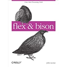 flex & bison: Text Processing Tools (English Edition)