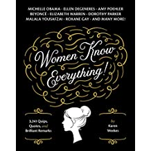 Women Know Everything!: 3,241 Quips, Quotes, & Brilliant Remarks (English Edition)