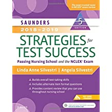 Saunders 2018-2019 Strategies for Test Success: Passing Nursing School and the NCLEX Exam, 5e