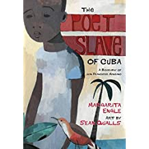The Poet Slave of Cuba: A Biography of Juan Francisco Manzano (Pura Belpre Medal Book Author (Awards)) (English Edition)