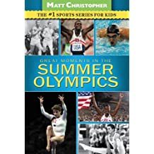 Great Moments in the Summer Olympics (Matt Christopher Sports) (English Edition)
