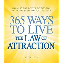365 Ways to Live the Law of Attraction: Harness the power of positive thinking every day of the year (English Edition)