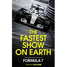 The Fastest Show on Earth: The Mammoth Book of Formula 1 (English Edition)
