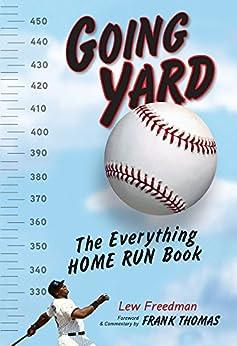 """Going Yard: The Everything Home Run Book (English Edition)"",作者:[Freedman, Lew]"
