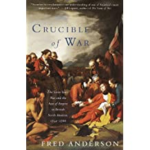 Crucible of War: The Seven Years' War and the Fate of Empire in British North America, 1754-1766 (English Edition)