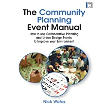 The Community Planning Event Manual: How to use Collaborative Planning and Urban Design Events to Improve your Environment (Earthscan Tools for Community Planning) (English Edition)