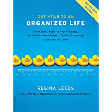 One Year to an Organized Life: From Your Closets to Your Finances, the Week-by-Week Guide to Getting Completely Organized for Good (English Edition)