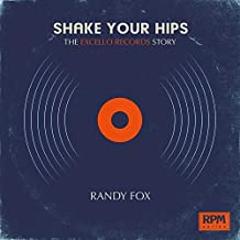 Shake Your Hips: The Excello Records Story (RPM Series) (English Edition)