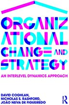 Organizational Change and Strategy: An Interlevel Dynamics Approach (English Edition)