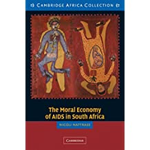 The Moral Economy of AIDS in South Africa (Cambridge Africa Collections) (English Edition)